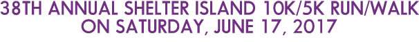 38th Annual Shelter Island 10K Run on Saturday, June 17, 2017